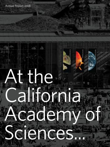 Annual Report 2008 - California Academy of Sciences