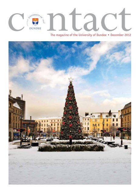 The magazine of the University of Dundee • December 2012