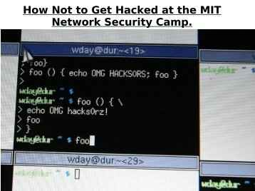 How Not to Get Hacked at the MIT Network Security ... - PaulDotCom
