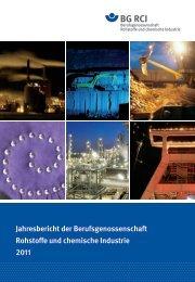 Jahresbericht BG RCI 2011 - Berufsgenossenschaft Rohstoffe und ...