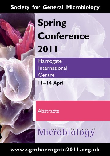 Spring Conference 2011 - Society for General Microbiology