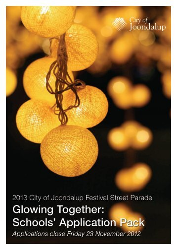 Glowing Together: Schools' Application Pack - City of Joondalup