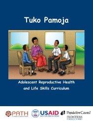 Tuko Pamoja: Adolescent Reproductive Health and Life Skills ... - Path