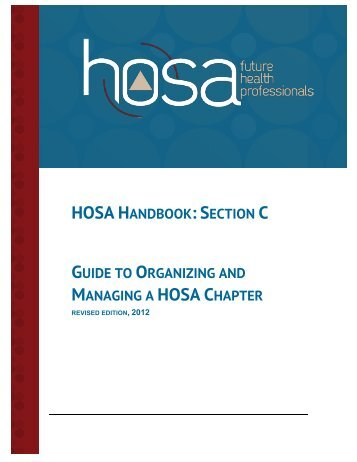 HOSA HANDBOOK: SECTION C GUIDE TO ORGANIZING AND ...