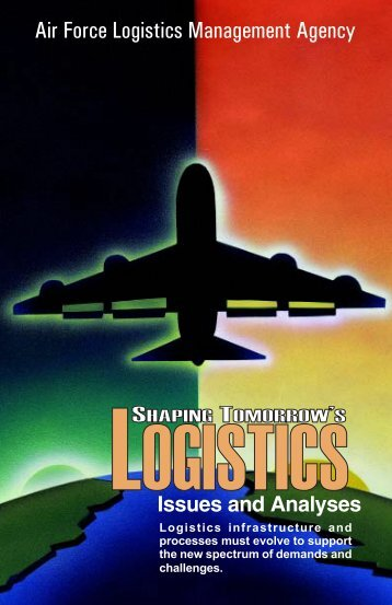 Logistics infrastructure and processes must evolve to support the ...