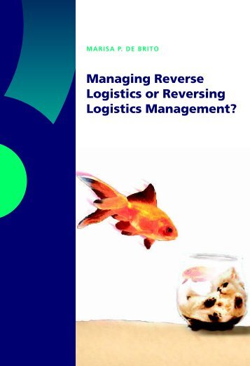 Managing Reverse Logistics or Reversing Logistics ... - RePub