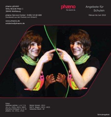 Angebote für Schulen, Februar bis Juni 2010. - Phaeno