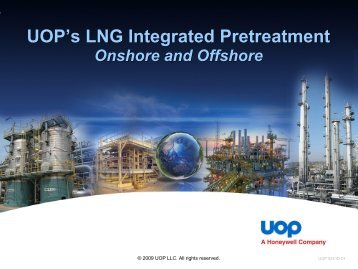 UOP LNG Integrated Pretreatment Onshore and Offshore