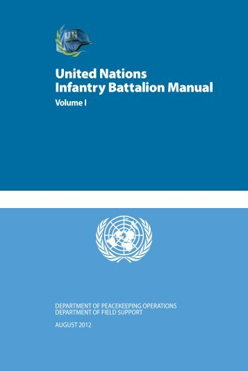 United Nations Infantry Battalion Manual - the United Nations