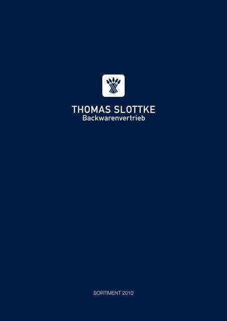 Sortiment 2010 (pdf) - THOMAS SLOTTKE Backwarenvertrieb