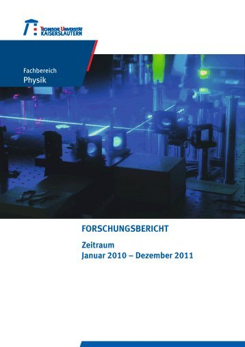 Forschungsbericht 2010 - 2011 - Fachbereich Physik der Universität ...