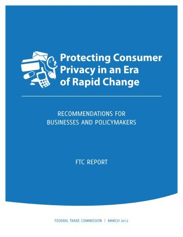 Protecting Consumer Privacy in an Era of Rapid - Federal Trade ...