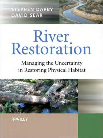River Restoration Managing the Uncertainty in Restoring ... - Inecol
