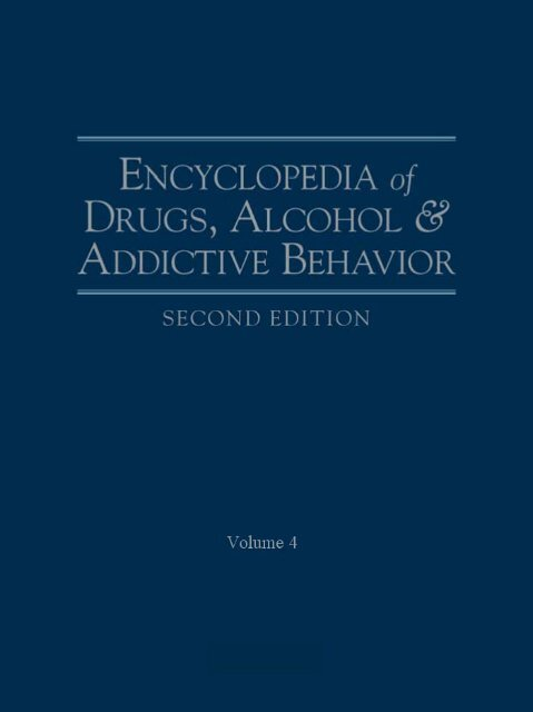 Encyclopedia of Drugs, Alcohol, and Addictive Behavior (vol