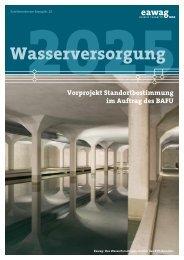 Wasserversorgung 2025 - Vorprojekt - Eawag/Bafu 2009