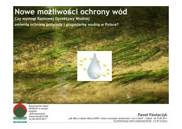 Paweł Pawlaczyk Nowe możliwości ochrony wód - Klub Przyrodników