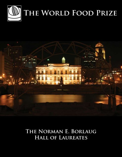 NORMAN E. BORlAUG HAll OF LAUREAtES - The World Food Prize