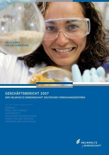 GESCHÄFTSBERICHT 2007 - Helmholtz-Gemeinschaft Deutscher ...