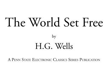 The World Set Free - Pennsylvania State University