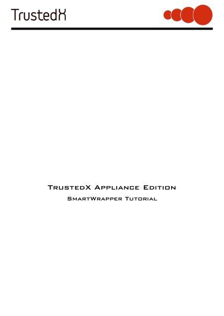 TrustedX Appliance Edition - SmartWrapper Tutorial - Safelayer