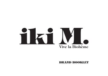 Please click here and download our Brandbooklet - iki M.