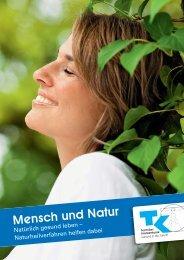 TK -Broschüre Mensch und Natur - Techniker Krankenkasse