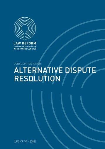 Consultation Paper on Alternative Dispute Resolution - Law Reform ...