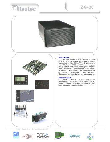 Performance O Servidor Itautec ZX400 foi desenvolvido com a nova ...