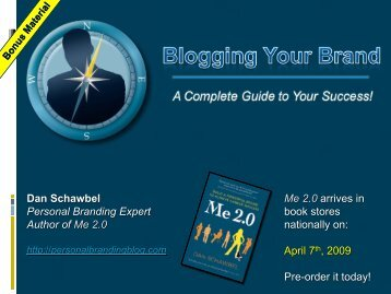 Me 2.0 arrives in book stores nationally on: April 7th ... - Dan Schawbel