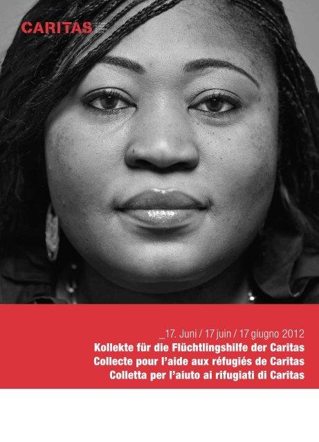 17. Juni / 17 juin / 17 giugno 2012 Kollekte für ... - CARITAS - Schweiz