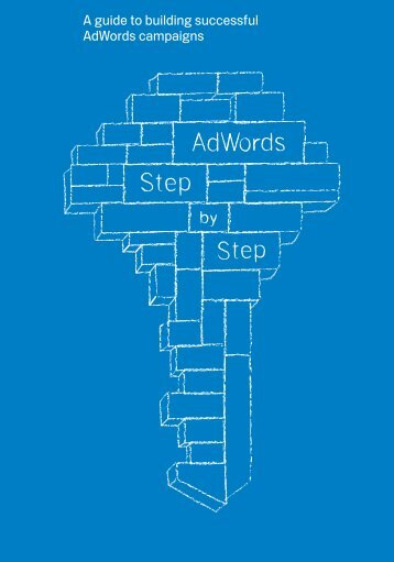 A guide to building successful AdWords campaigns - Google