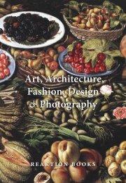 Art, Architecture, Fashion, Design & Photography - Reaktion Books