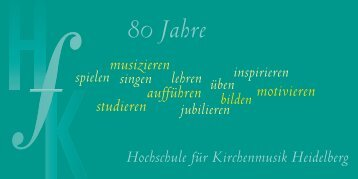 80 Jahre - Hochschule für Kirchenmusik