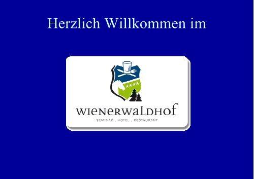 Den Bräuchen entsprechend bieten wir 2 Varianten - Wienerwaldhof