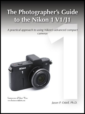 The Photographer's Guide to the Nikon 1 V1/J1 - Jason Odell