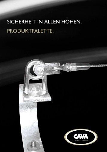 SICHerHeIt In Allen HöHen. ProduktPAlette. - CAVA Halbfabrikate AG