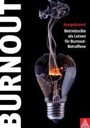 BURNOUT Ausgebrannt. Betriebsräte als Lotsen für ... - Ergo-Online
