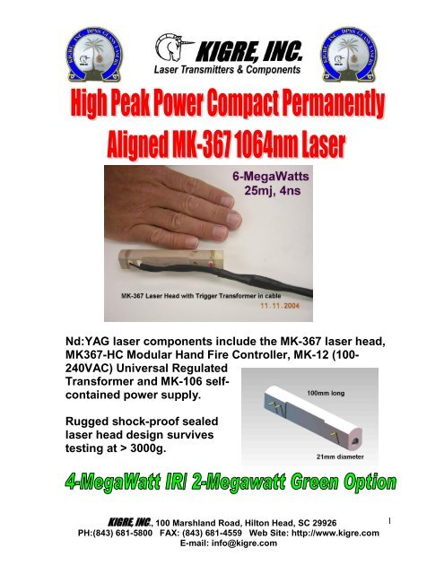 Nd:YAG laser components include the MK-367 laser     - Kigre