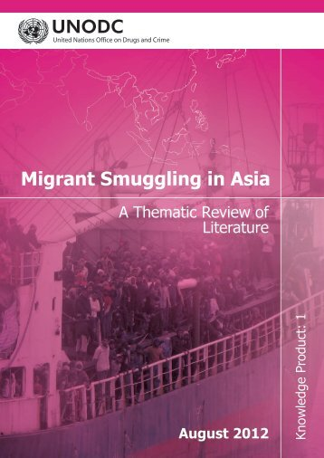 Migrant Smuggling in Asia - United Nations Office on Drugs and Crime