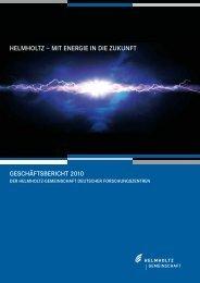 Geschäftsbericht 2010 helmholtz – mit enerGie in die zukunft