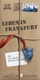 Leben in Frankfurt - An die neuen Frankfurter - Frankfurt am Main
