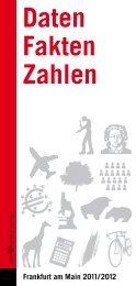 Daten, Fakten, Zahlen 2011/2012 (PDF 1.6 MB - Frankfurt am Main