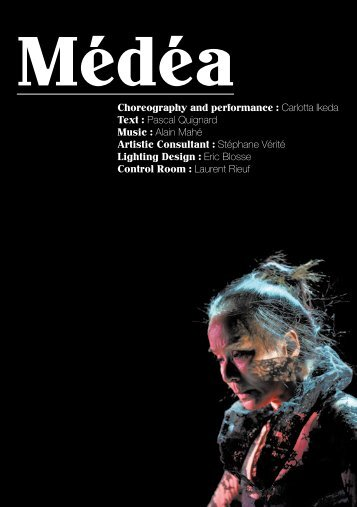 Choreography and performance : Carlotta Ikeda Text : Pascal ...