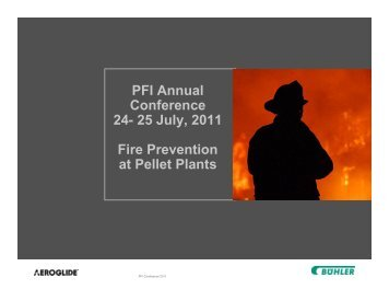 PFI Annual Conference 24- 25 July, 2011 Fire Prevention at Pellet ...