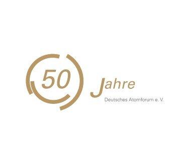 Chronik 50 Jahre Deutsches Atomforum e.V. - Kernenergie.de
