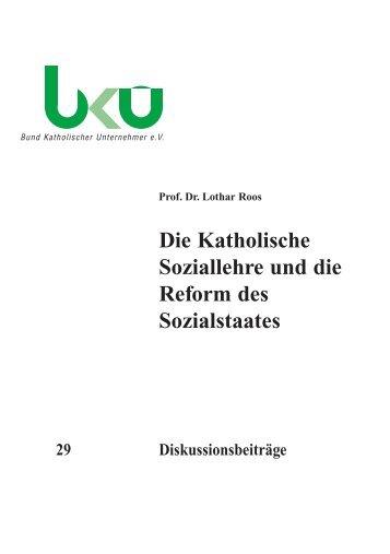 Die Katholische Soziallehre und die Reform des Sozialstaates - BKU