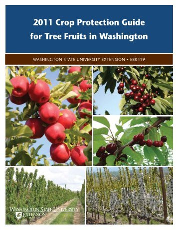 2011 Crop Protection Guide for Tree Fruits in Washington