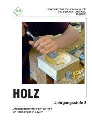 Werken - Schülerarbeits- heft Holz Jahrgangsstufe 8 - ISB - Bayern