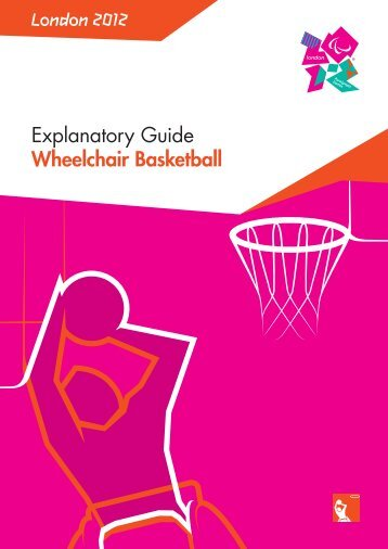 London 2012 Explanatory Guide Wheelchair Basketball