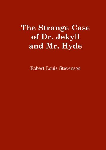 The Strange Case of Dr. Jekyll and Mr. Hyde - Anthony's Home Page